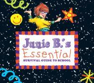 Junie B.'s Essential Survival Guide to School