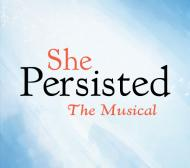 She Persisted, She Persisted the Musical